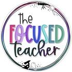 The Focused Teacher