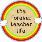 The Forever Teacher Life