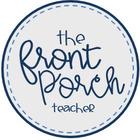 The Front Porch Teacher