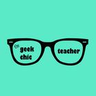 The Geek Chic Teacher