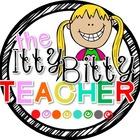 The Itty Bitty Teacher