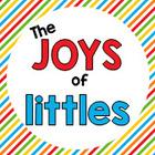 The Joys of Littles
