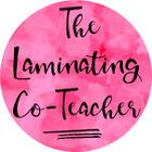 The Laminating Co-Teacher