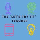 The Let's Try It Teacher