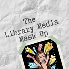 The Library Media Mash Up