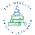 The Mindful English Classroom