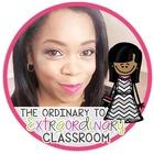 The Ordinary to EXTRAordinary Classroom