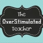 The OverStimulated Teacher