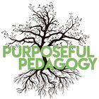 The Purposeful Pedagogy