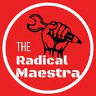 The Radical Maestra