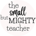 the small but mighty teacher