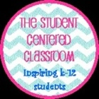 The Student Centered Classroom