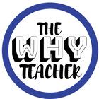 The Why Teacher