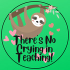 There's No Crying In Teaching