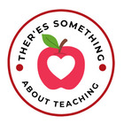 There's Something About Teaching