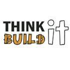 Think it Build it