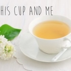 This Cup and Me