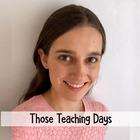 Those Teaching Days