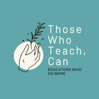 Those Who Teach Can