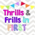 Thrills and Frills In First