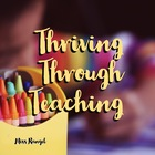 Thriving Through Teaching with Miss Rangel
