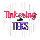 Tinkering with TEKS