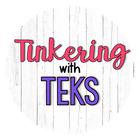 Tinkering with TEKS