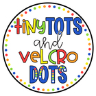 Tiny Tots and Velcro Dots