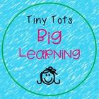 Tiny Tots Big Learning