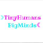 TinyHumansBigMinds