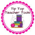 Tip Top Teacher Tools