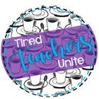 Tired Teachers Unite