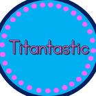 Titantastic