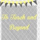 To Teach and Beyond