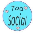 Too Social
