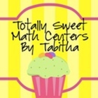 Totally Sweet Math Centers by Tabitha