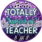 Totally tuned in Teacher