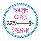 Tough Girls Sparkle