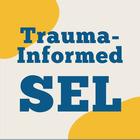 Trauma-Informed SEL