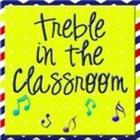 Treble in the Classroom