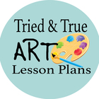 Tried and True Art Lesson Plans