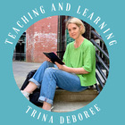 Trina Deboree Teaching and Learning