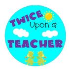 Twice Upon A Teacher
