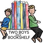 TWO BOYS and a BOOKSHELF
