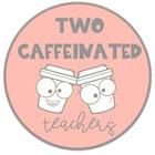 Two Caffeinated Teachers