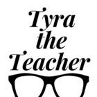 Tyra the Teacher