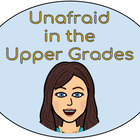 Unafraid in the Upper Grades