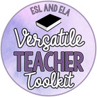 Versatile Teacher Toolkit  ESL and ELA Resources