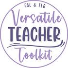 Versatile Teacher Toolkit  ESL and ELA Resources