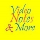 Video Notes and More